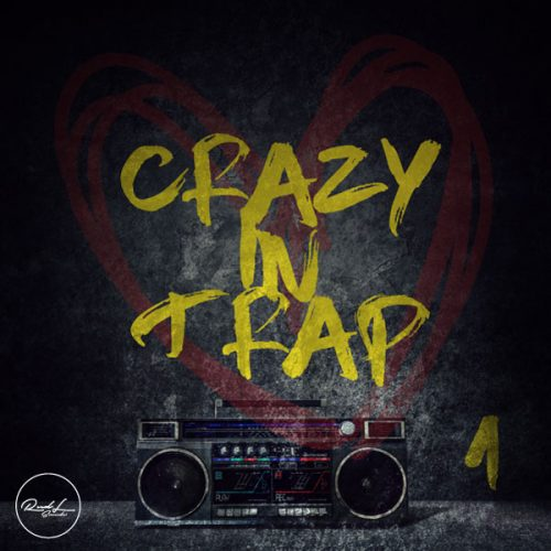 Roundel Sounds - Crazy In Trap - Vol 1