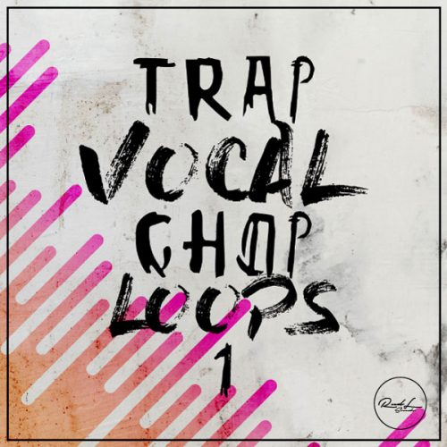 Roundel Sounds - Trap Vocal Chop Loops - Vol 1