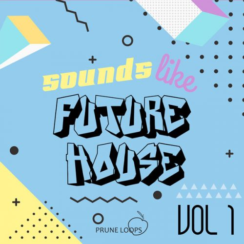 Prune Loops - Sounds Like Future House - Vol 1