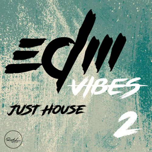 Roundel Sounds - EDM-Vibes - Just House - Vol 2