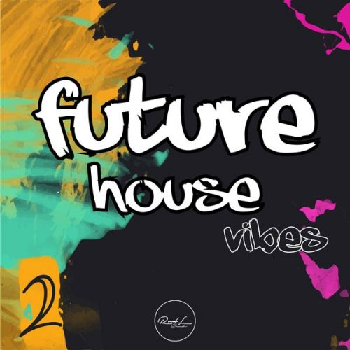 Roundel Sounds - Future House Vibes - Vol 2
